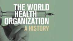 The World Health Organization: A history